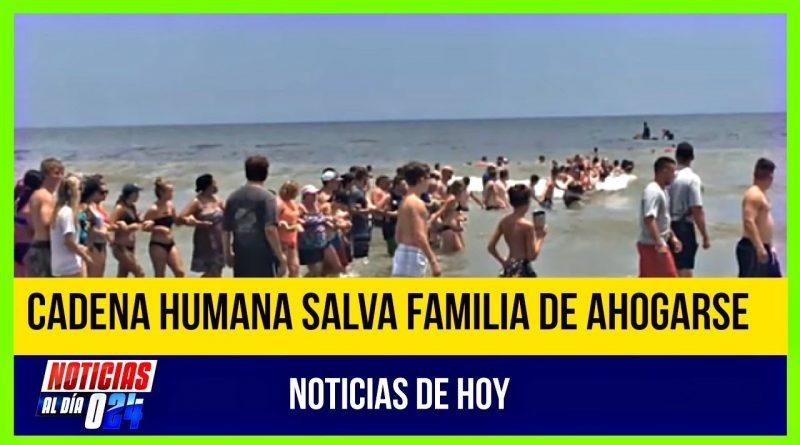 VIDEO-COMPLETO-CADENA-HUMANA-SALVA-FAMILIA-DE-MORIR-AHOGADA-EN-PLAYA-DE-FLORIDA-NOTICIAS-DE-HOY