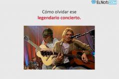 Cómo olvidar ese legendario concierto