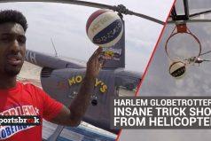 ¡La cesta imposible! Un Trotamundo de Harlem, intenta anotar desde un helicóptero… ¡A 64 metros de altura!