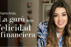 Tatiana Arias, la gurú de la felicidad financiera